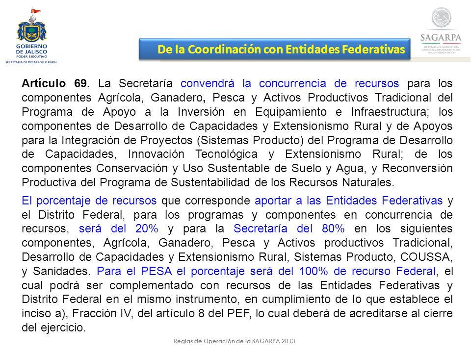Reglas de Operación de la SAGARPA 2013 Artículo 69.