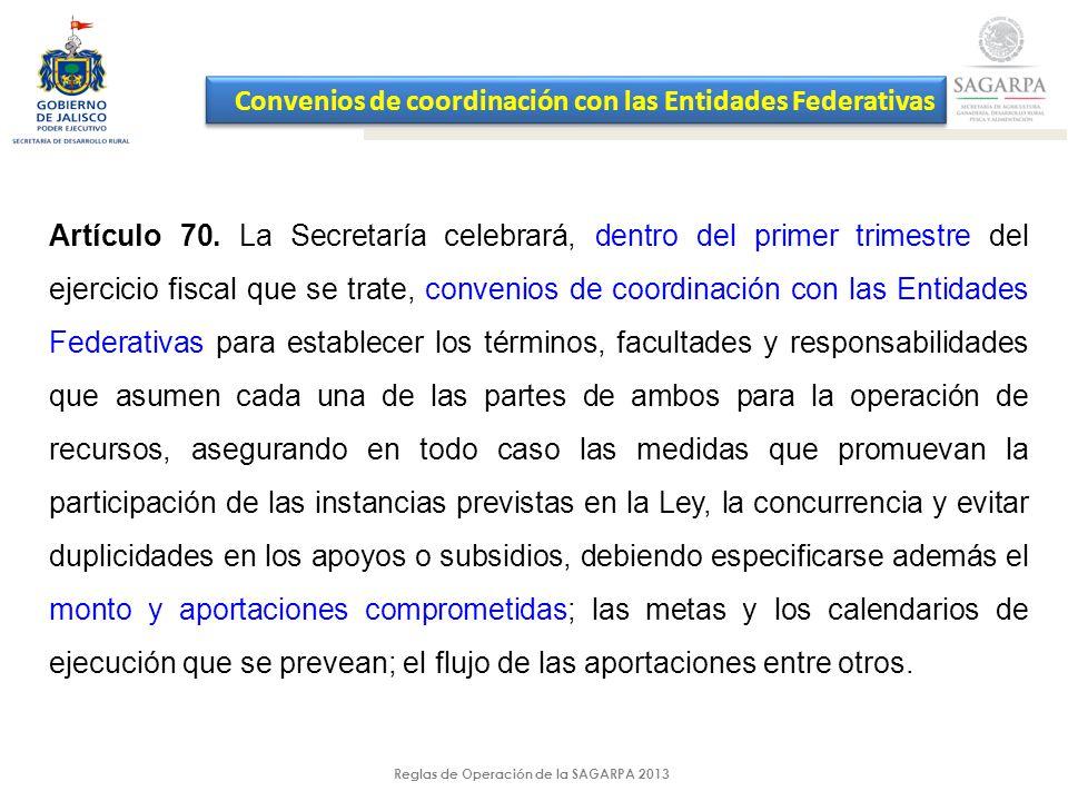 Reglas de Operación de la SAGARPA 2013 Artículo 70.