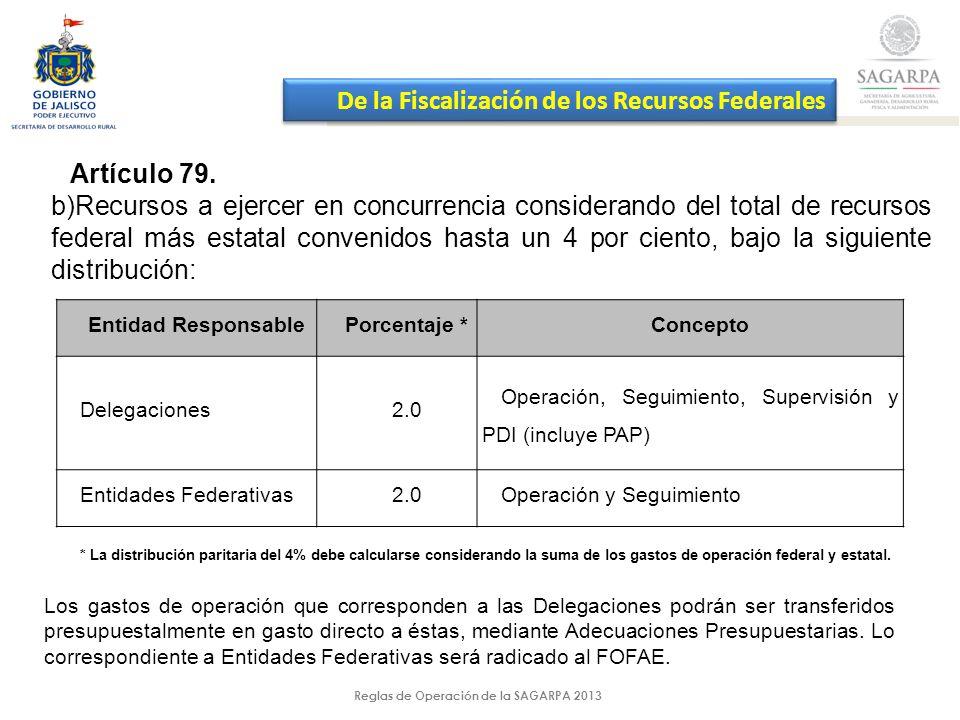Reglas de Operación de la SAGARPA 2013 Artículo 79.