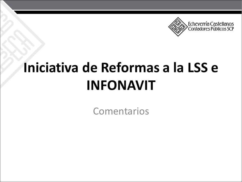 Iniciativa de Reformas a la LSS e INFONAVIT Comentarios