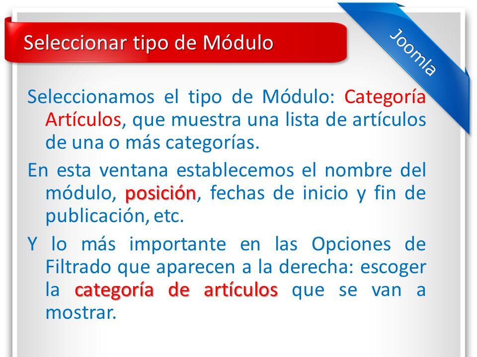Seleccionamos el tipo de Módulo: Categoría Artículos, que muestra una lista de artículos de una o más categorías.