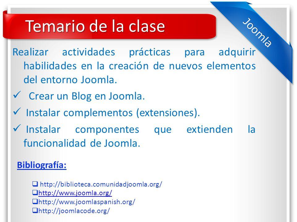 Temario de la clase Realizar actividades prácticas para adquirir habilidades en la creación de nuevos elementos del entorno Joomla.