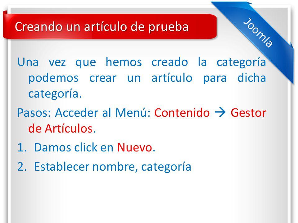 Creando un artículo de prueba Una vez que hemos creado la categoría podemos crear un artículo para dicha categoría.