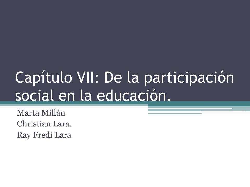 Capítulo VII: De la participación social en la educación.