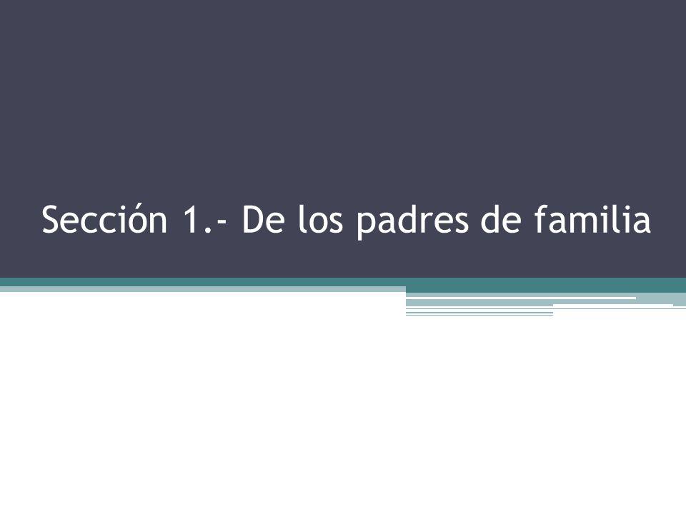 Sección 1.- De los padres de familia