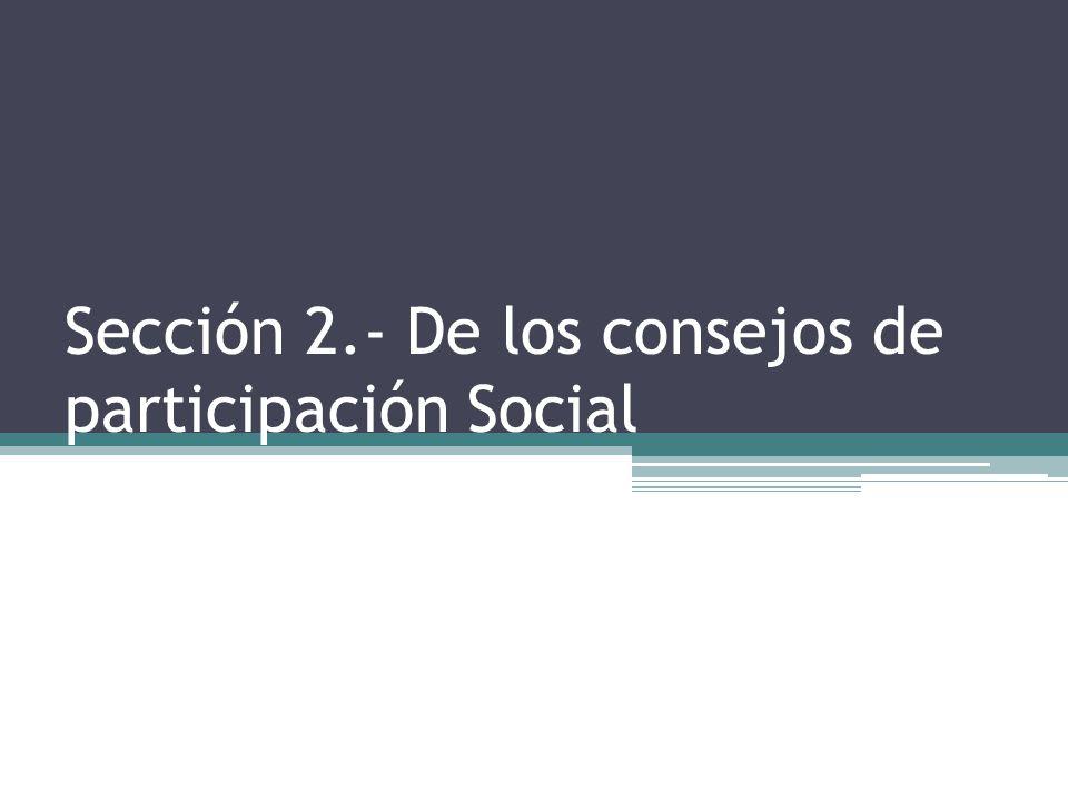 Sección 2.- De los consejos de participación Social