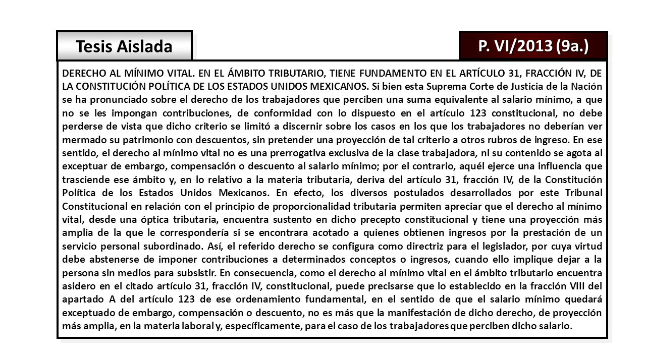 P. VI/2013 (9a.) Tesis Aislada DERECHO AL MÍNIMO VITAL.