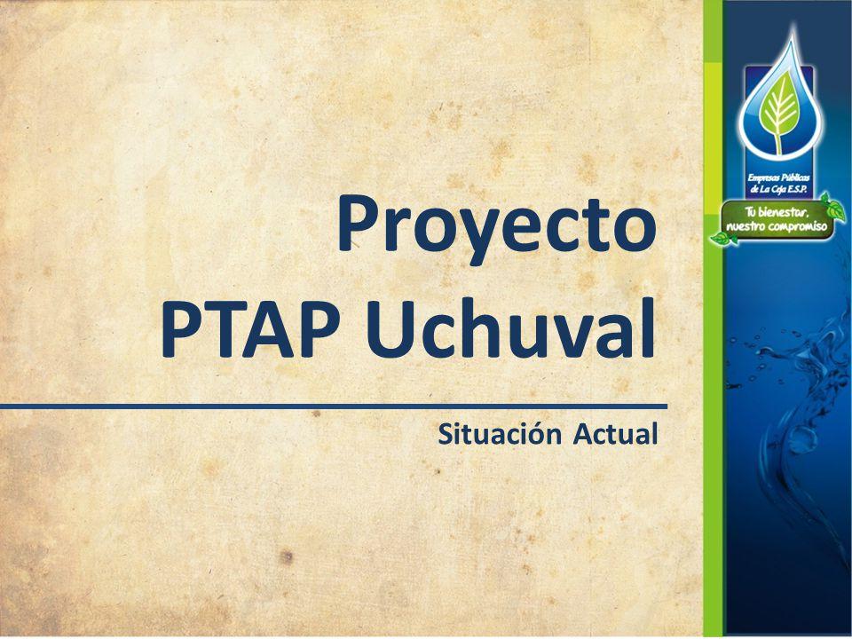 Proyecto PTAP Uchuval Situación Actual