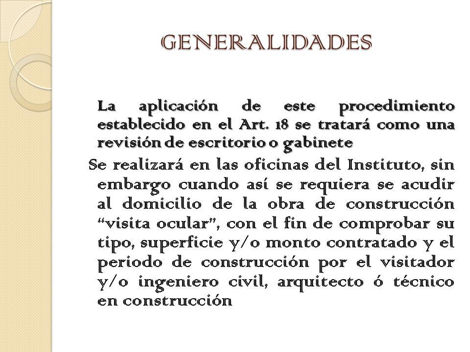 GENERALIDADES La aplicación de este procedimiento establecido en el Art.