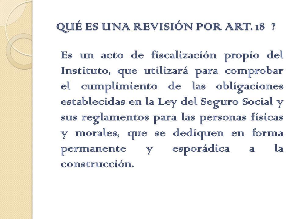 QUÉ ES UNA REVISIÓN POR ART. 18 .