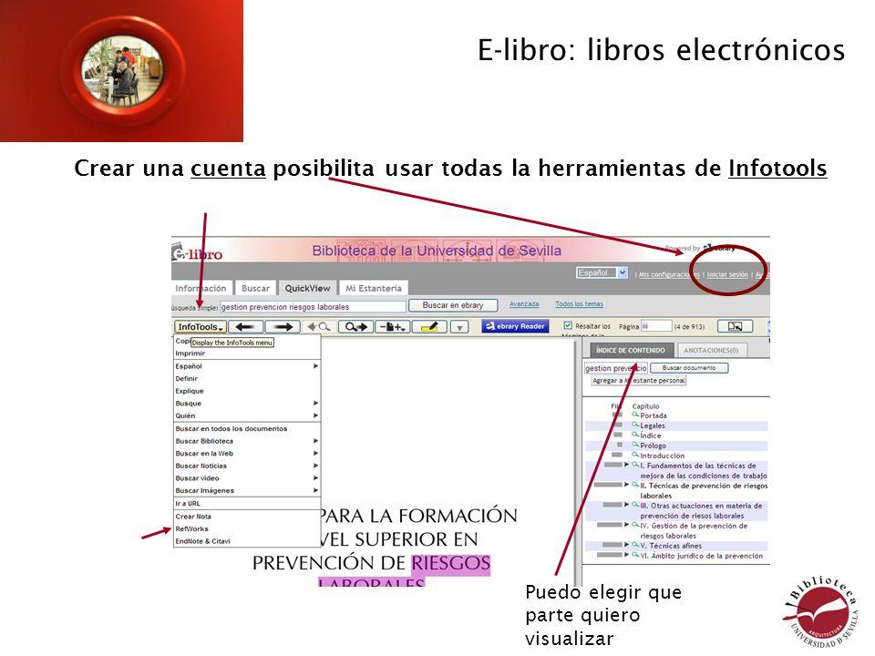 Puedo elegir que parte quiero visualizar Crear una cuenta posibilita usar todas la herramientas de Infotools E-libro: libros electrónicos