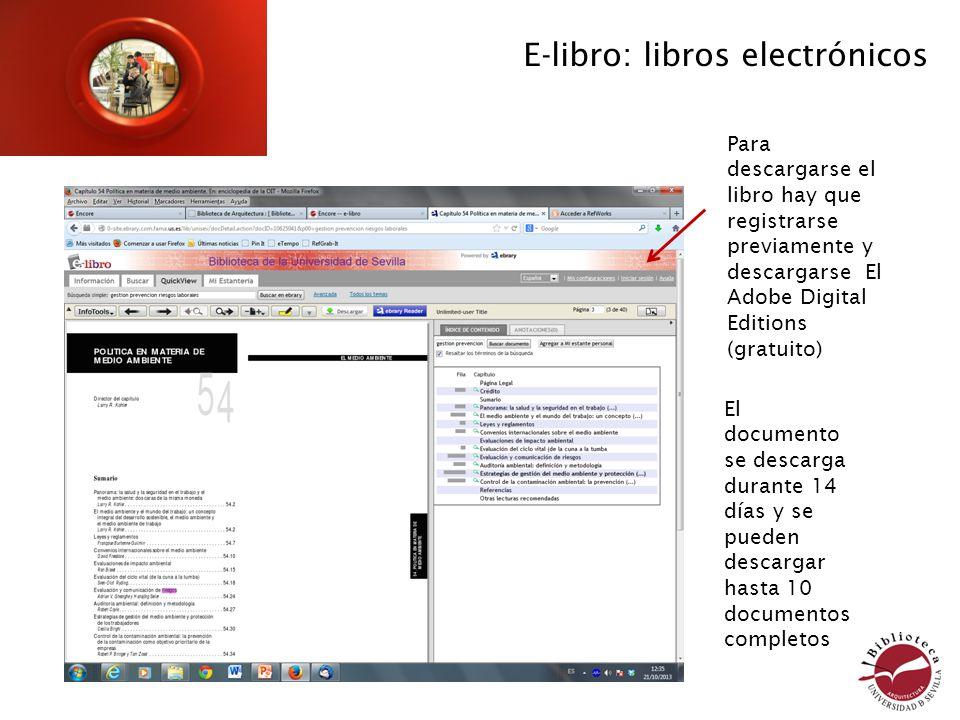 Para descargarse el libro hay que registrarse previamente y descargarse El Adobe Digital Editions (gratuito) El documento se descarga durante 14 días y se pueden descargar hasta 10 documentos completos