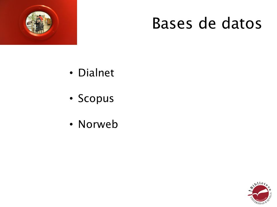 Bases de datos Dialnet Scopus Norweb