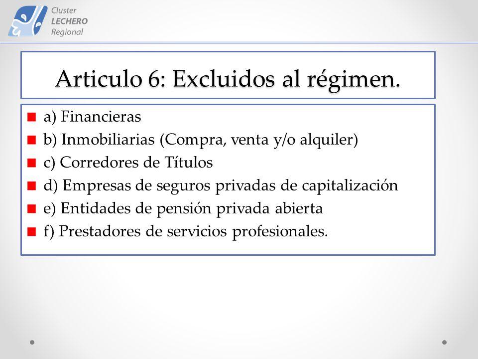 Articulo 6: Excluidos al régimen.