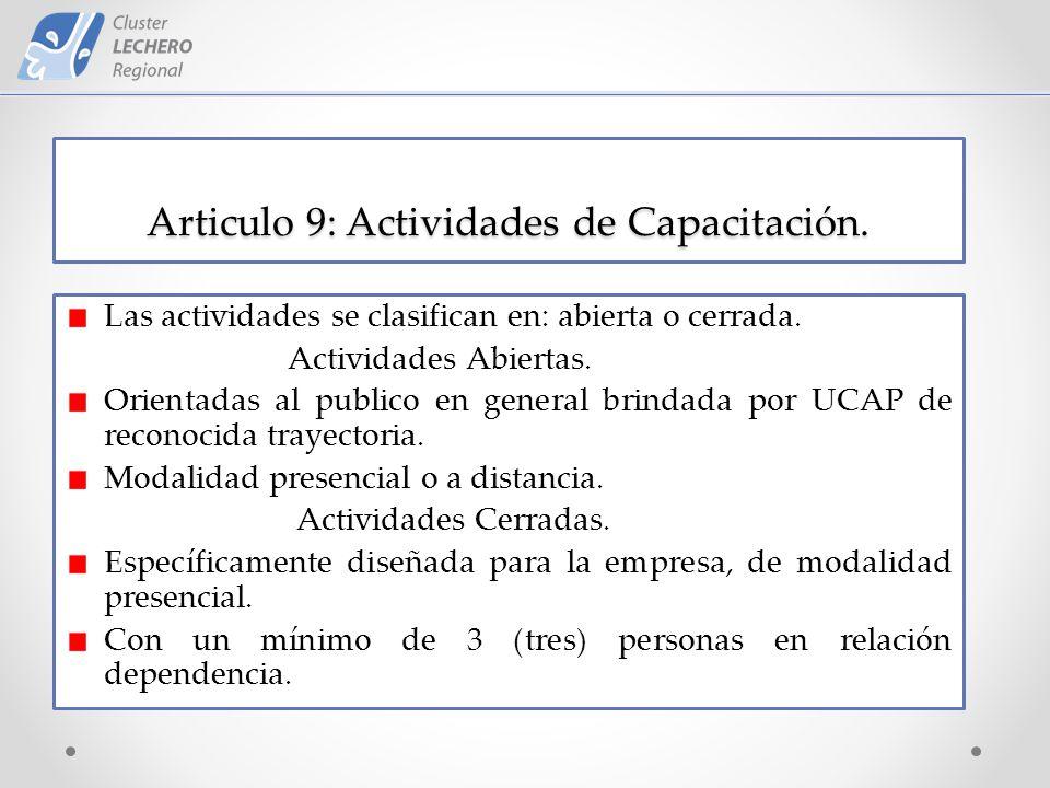 Articulo 9: Actividades de Capacitación. Las actividades se clasifican en: abierta o cerrada.