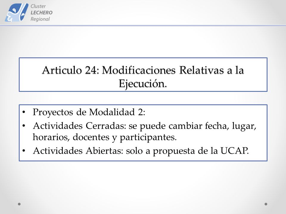 Articulo 24: Modificaciones Relativas a la Ejecución.