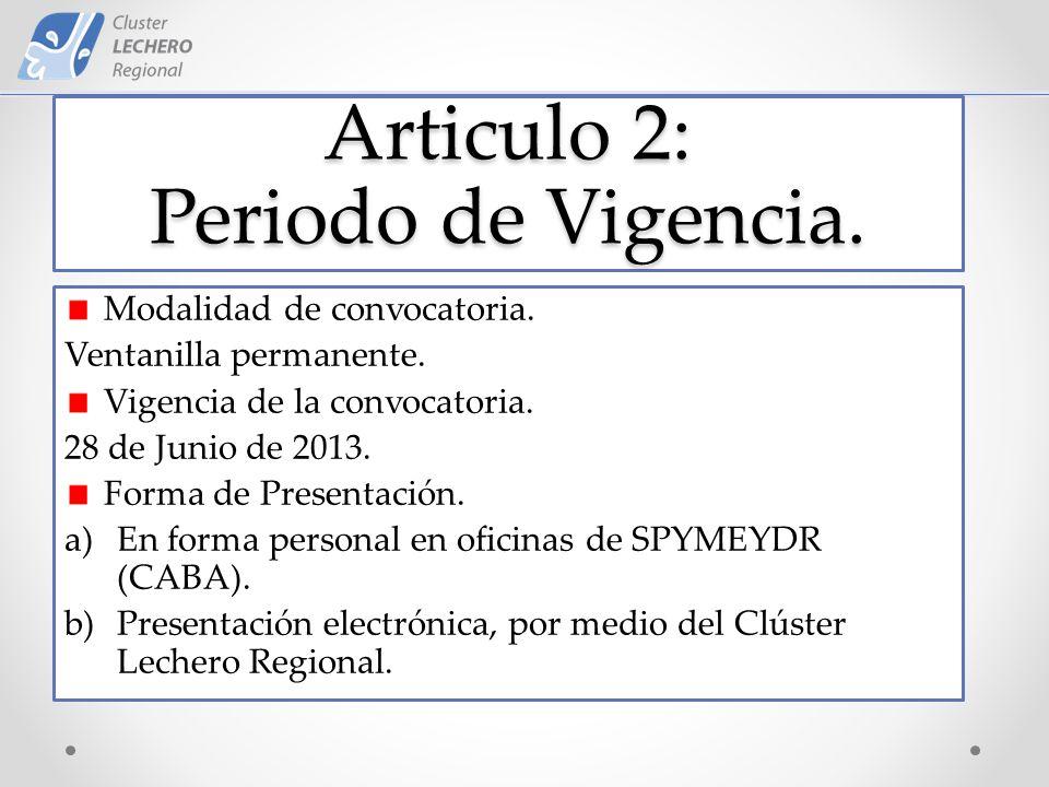 Articulo 2: Periodo de Vigencia. Modalidad de convocatoria.