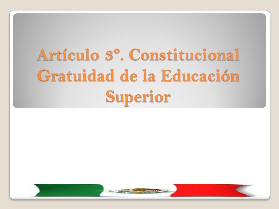 Artículo 3º. Constitucional Gratuidad de la Educación Superior