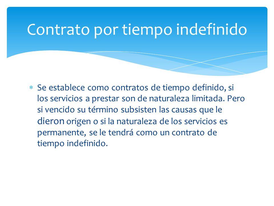  Se establece como contratos de tiempo definido, si los servicios a prestar son de naturaleza limitada.