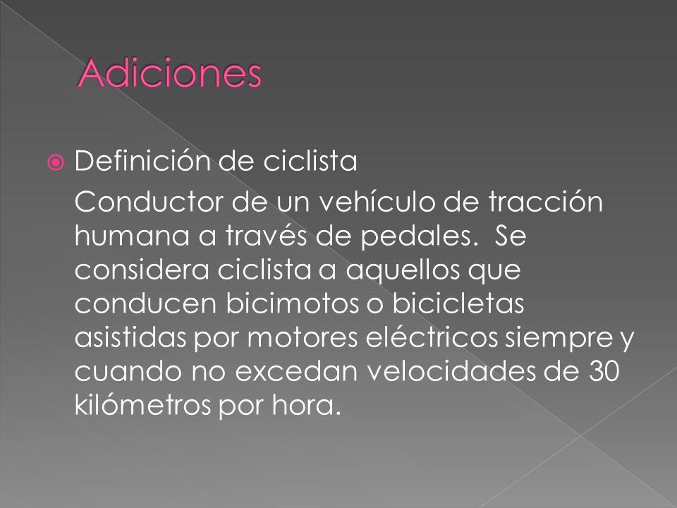  Definición de ciclista Conductor de un vehículo de tracción humana a través de pedales.