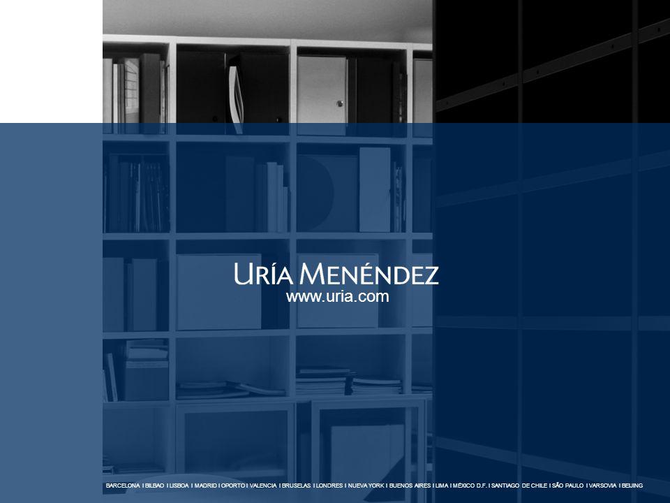 www.uria.com BARCELONA I BILBAO I LISBOA I MADRID I OPORTO I VALENCIA I BRUSELAS I LONDRES I NUEVA YORK I BUENOS AIRES I LIMA I MÉXICO D.F.