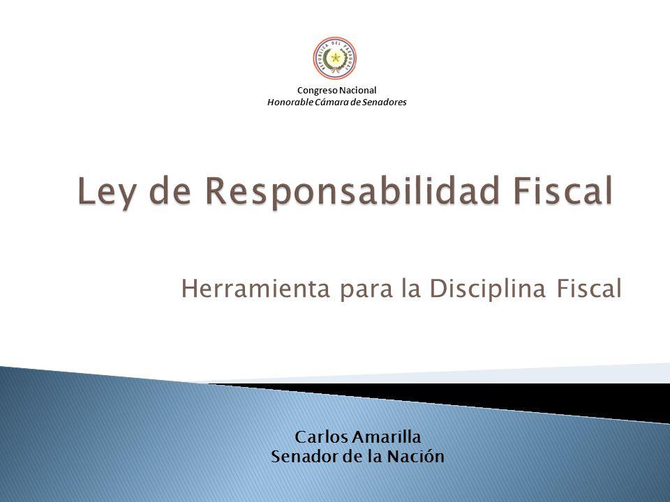 Herramienta para la Disciplina Fiscal Congreso Nacional Honorable Cámara de Senadores Carlos Amarilla Senador de la Nación