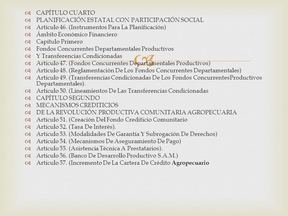   CAPÍTULO CUARTO  PLANIFICACIÓN ESTATAL CON PARTICIPACIÓN SOCIAL  Artículo 46.