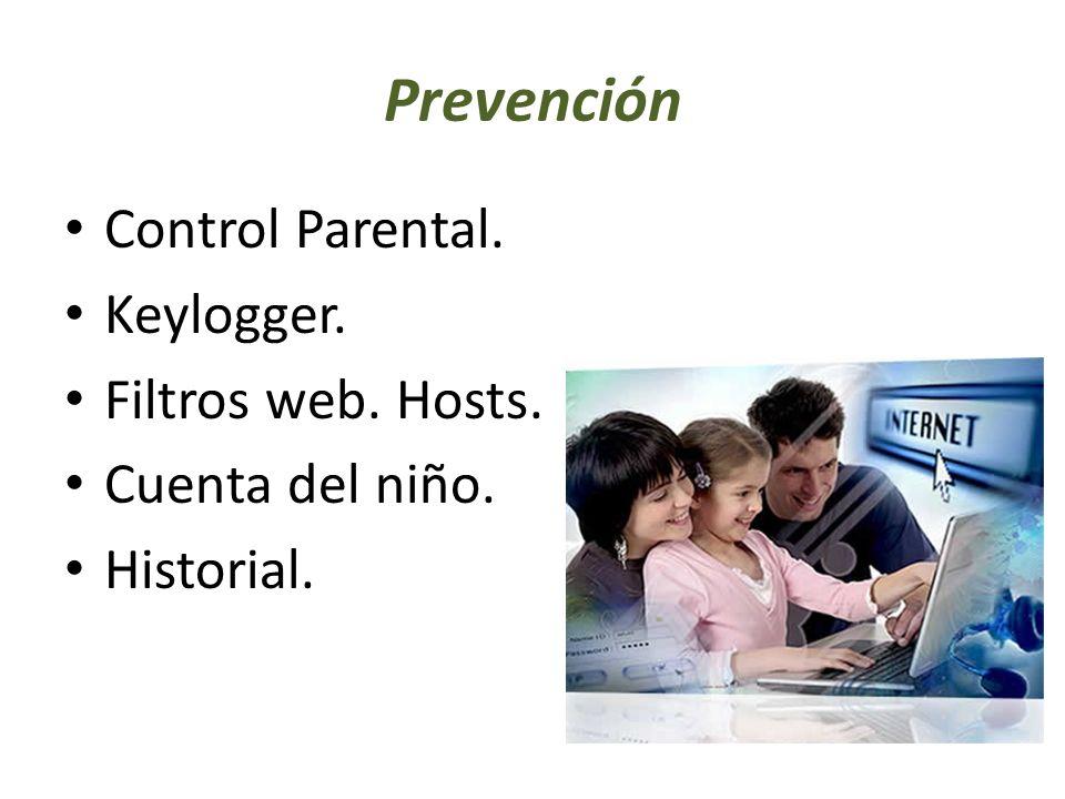 Prevención Control Parental. Keylogger. Filtros web. Hosts. Cuenta del niño. Historial.