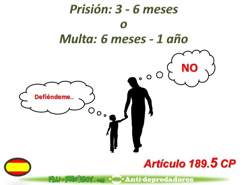 Artículo 189. 5 CP NO Defiéndeme …