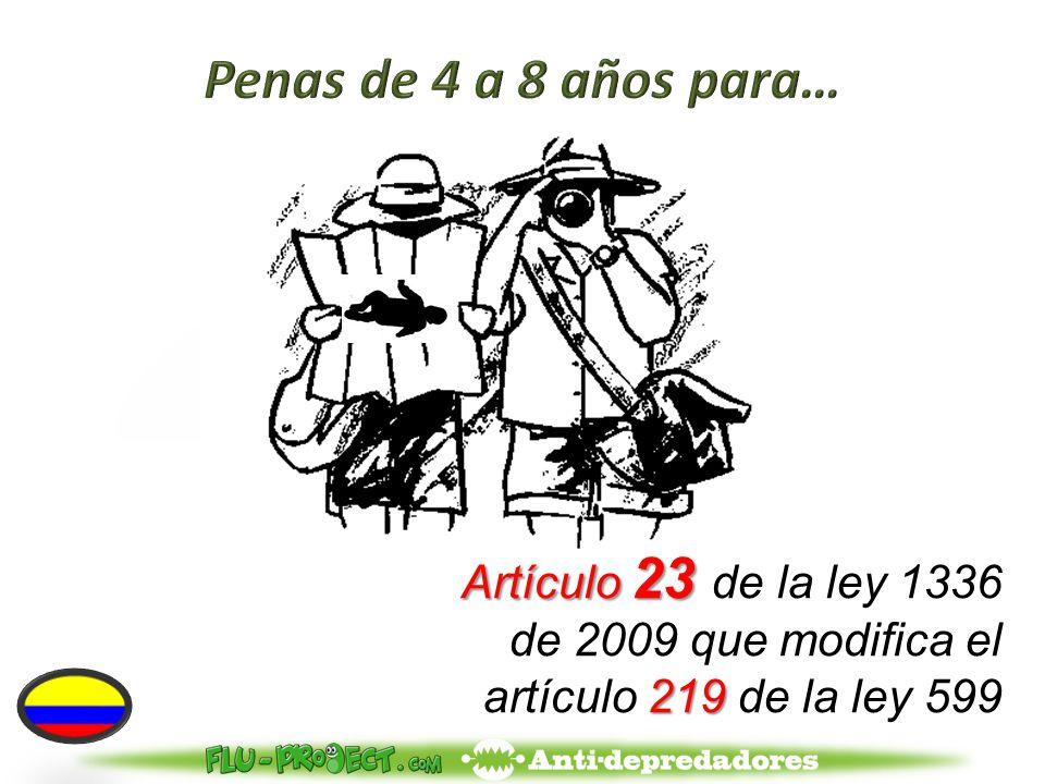 Artículo 23 219 Artículo 23 de la ley 1336 de 2009 que modifica el artículo 219 de la ley 599