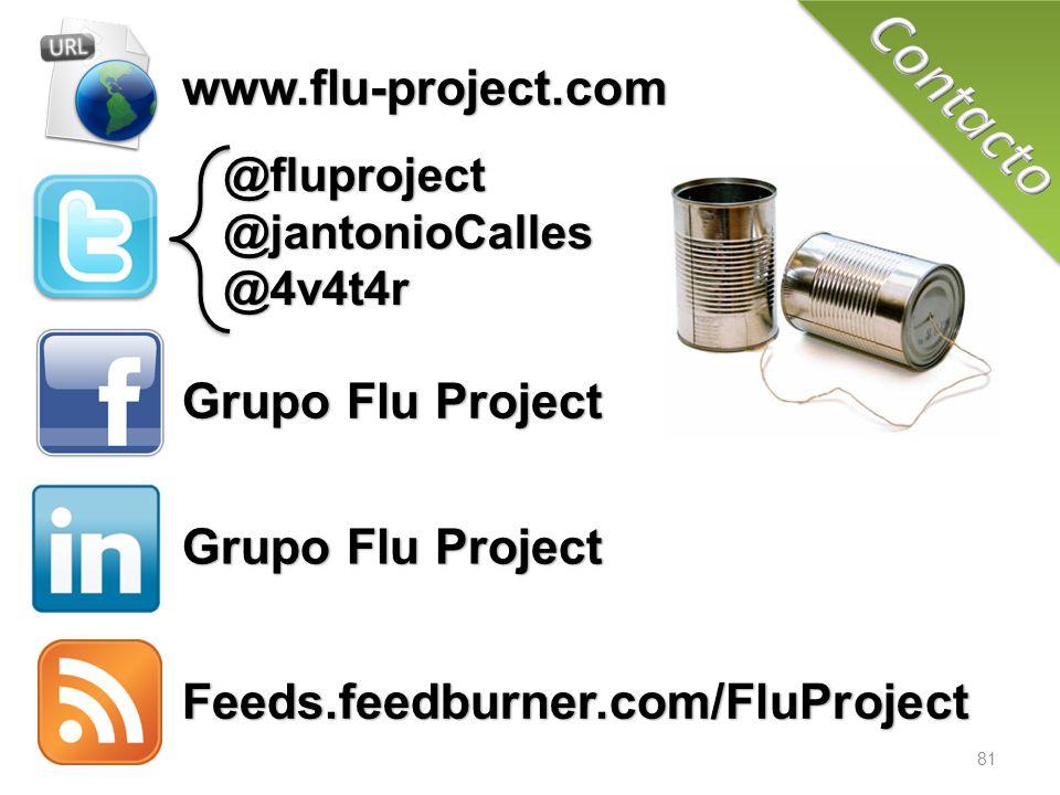 www.flu-project.com @fluproject@jantonioCalles@4v4t4r Grupo Flu Project Feeds.feedburner.com/FluProject 81