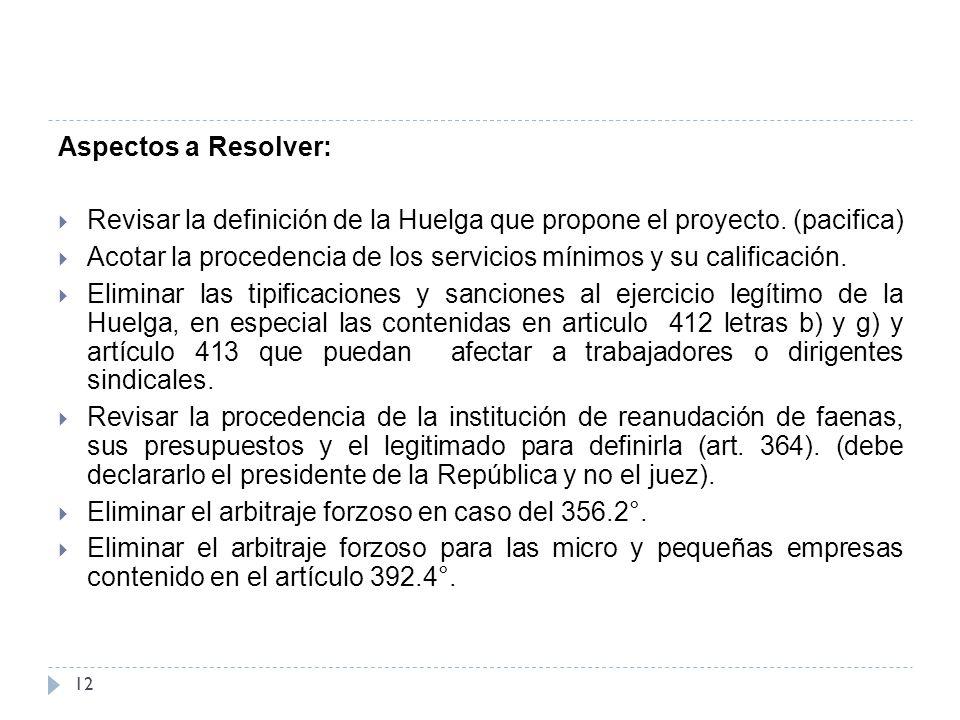 Aspectos a Resolver:  Revisar la definición de la Huelga que propone el proyecto.