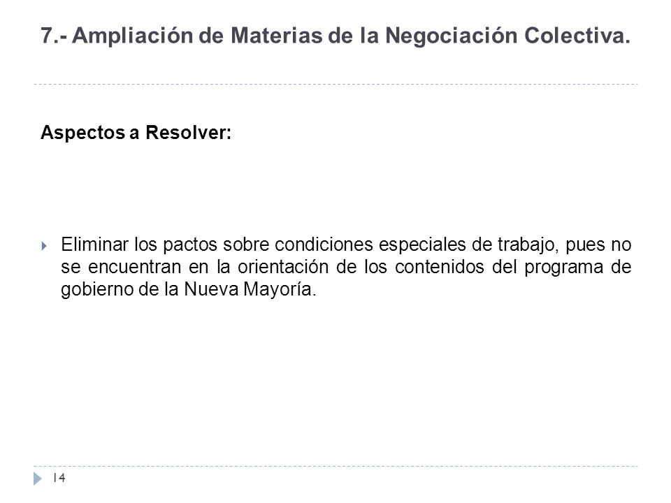 7.- Ampliación de Materias de la Negociación Colectiva.