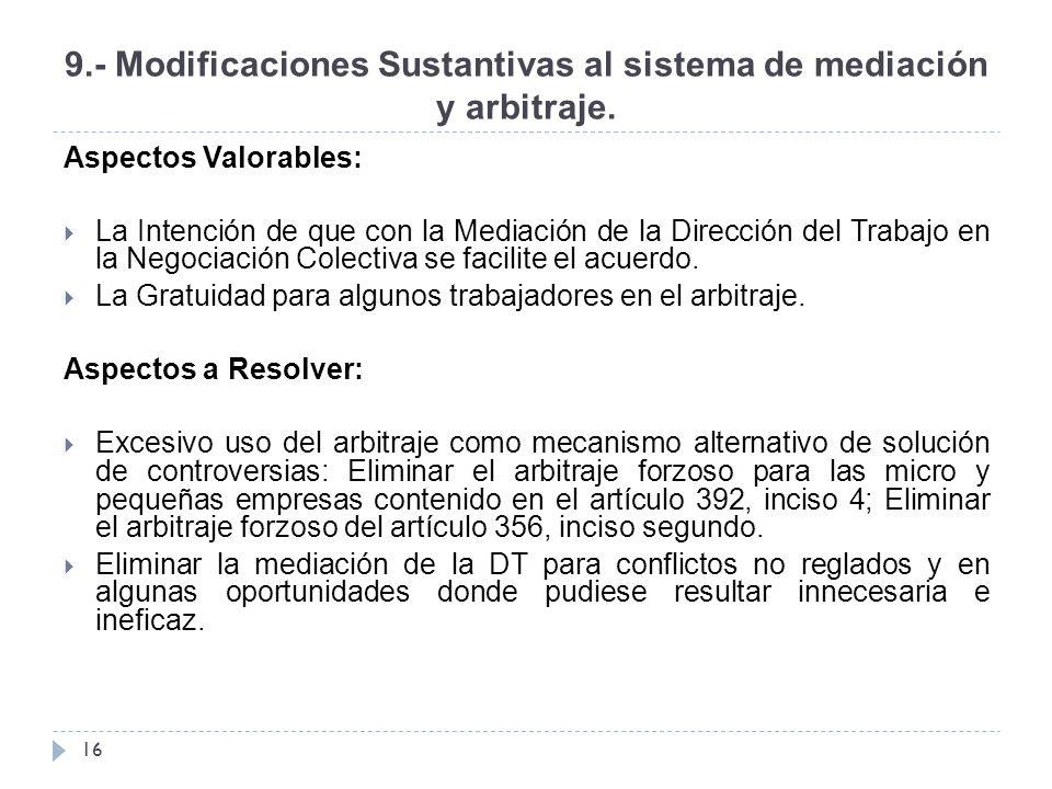 9.- Modificaciones Sustantivas al sistema de mediación y arbitraje.