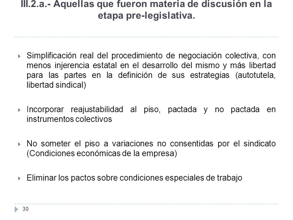 III.2.a.- Aquellas que fueron materia de discusión en la etapa pre-legislativa.