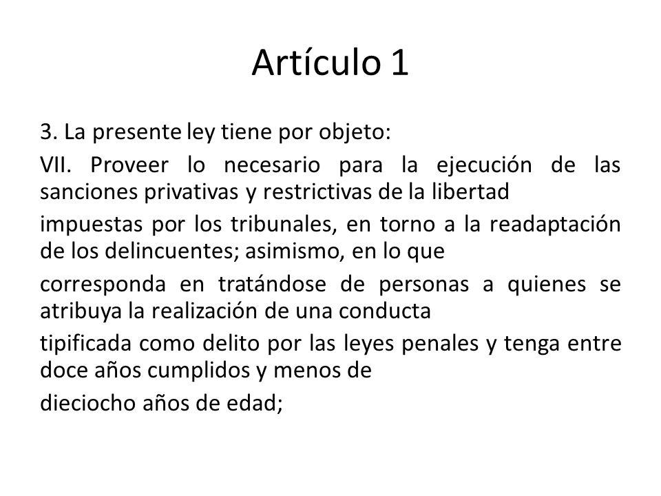 Artículo 1 3. La presente ley tiene por objeto: VII.