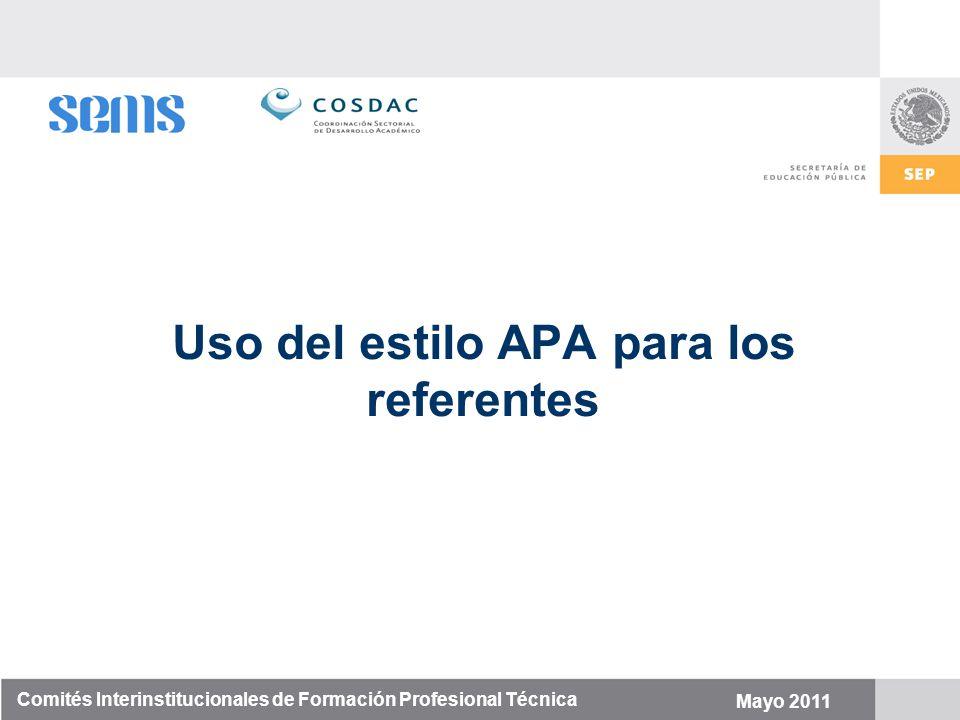 Uso del estilo APA para los referentes Comités Interinstitucionales de Formación Profesional Técnica Mayo 2011