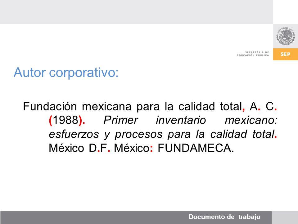 Documento de trabajo Autor corporativo: Fundación mexicana para la calidad total, A.