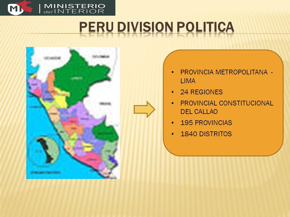 PROVINCIA METROPOLITANA - LIMA 24 REGIONES PROVINCIAL CONSTITUCIONAL DEL CALLAO 195 PROVINCIAS 1840 DISTRITOS