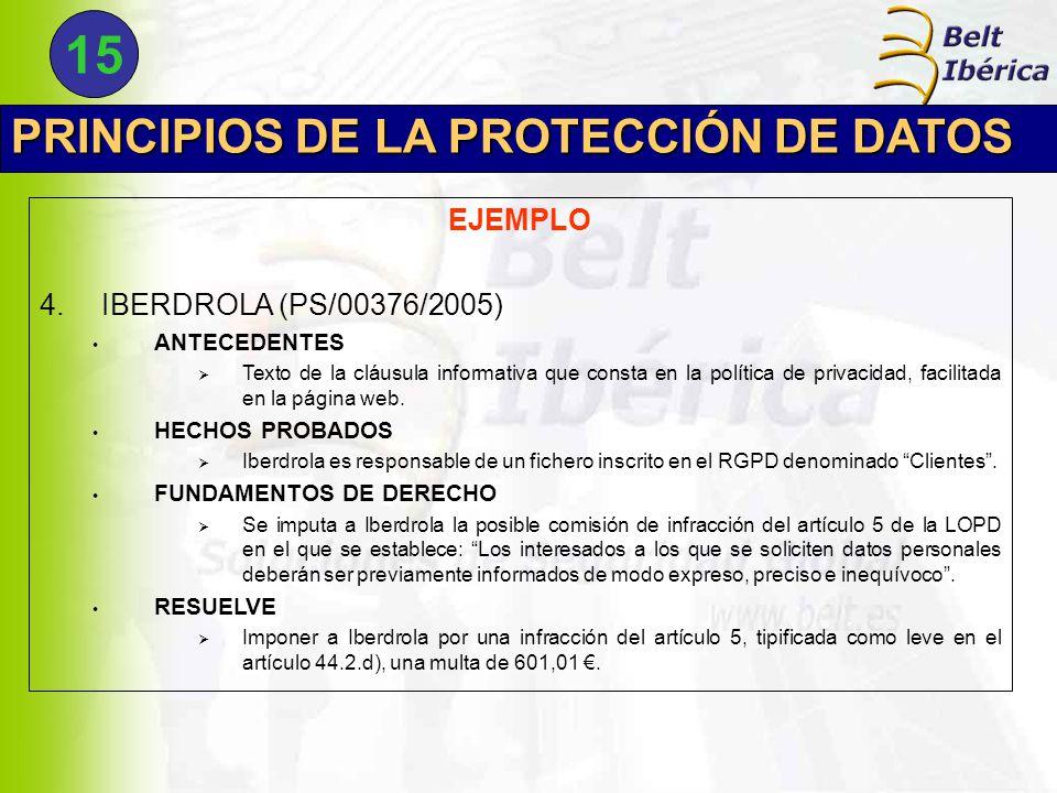 PRINCIPIOS DE LA PROTECCIÓN DE DATOS EJEMPLO 4.IBERDROLA (PS/00376/2005) ANTECEDENTES  Texto de la cláusula informativa que consta en la política de privacidad, facilitada en la página web.