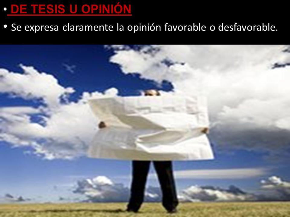 DE TESIS U OPINIÓN Se expresa claramente la opinión favorable o desfavorable.