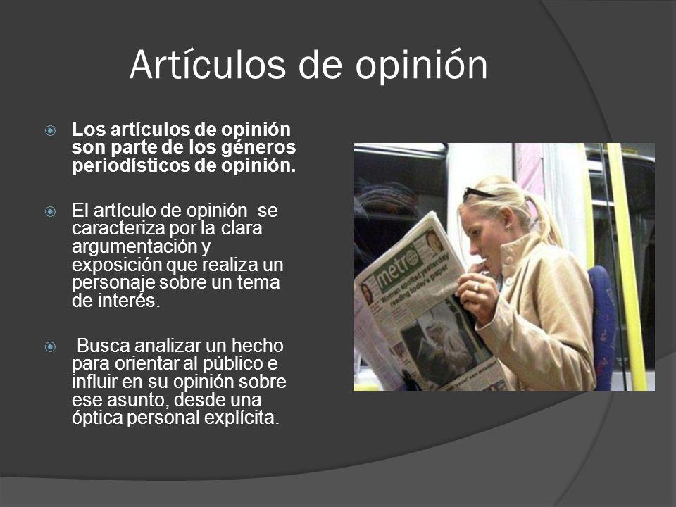 Artículos de opinión  Los artículos de opinión son parte de los géneros periodísticos de opinión.