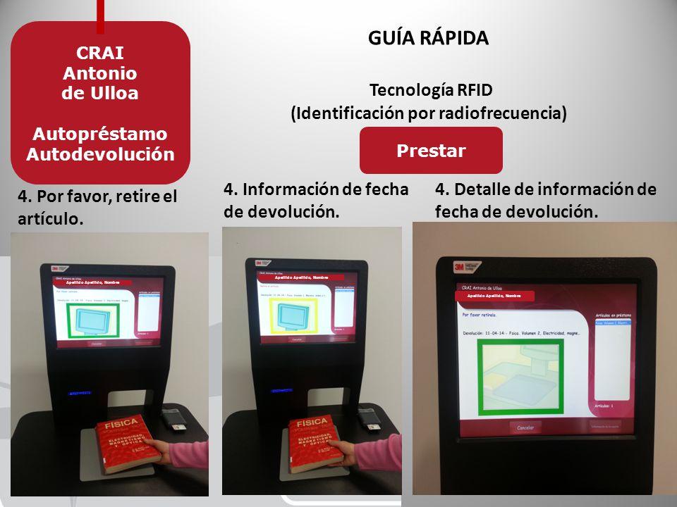 GUÍA RÁPIDA Tecnología RFID (Identificación por radiofrecuencia) CRAI Antonio de Ulloa Autopréstamo Autodevolución 4.