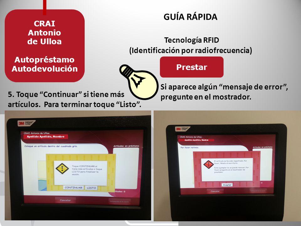 GUÍA RÁPIDA Tecnología RFID (Identificación por radiofrecuencia) CRAI Antonio de Ulloa Autopréstamo Autodevolución 5.