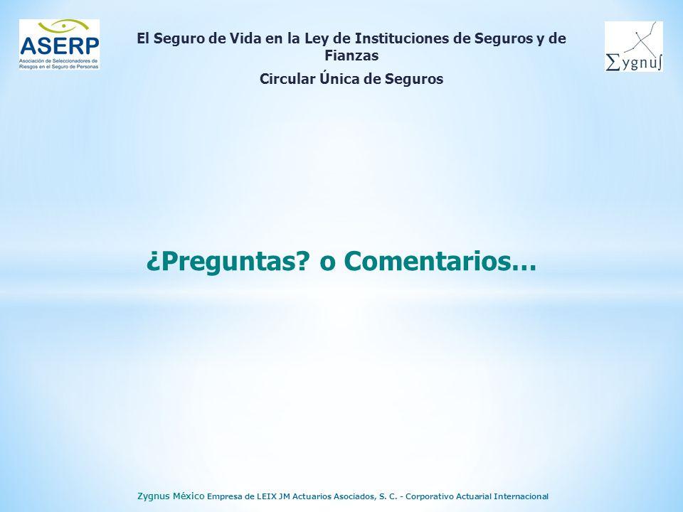 El Seguro de Vida en la Ley de Instituciones de Seguros y de Fianzas Circular Única de Seguros Zygnus México Empresa de LEIX JM Actuarios Asociados, S.