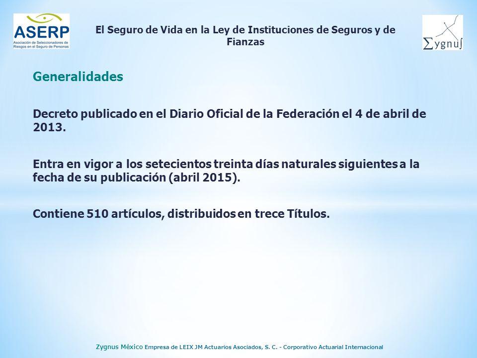 El Seguro de Vida en la Ley de Instituciones de Seguros y de Fianzas Zygnus México Empresa de LEIX JM Actuarios Asociados, S.