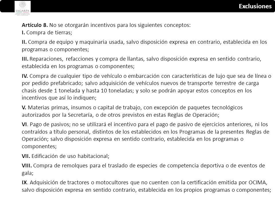 Exclusiones Artículo 8. No se otorgarán incentivos para los siguientes conceptos: I.