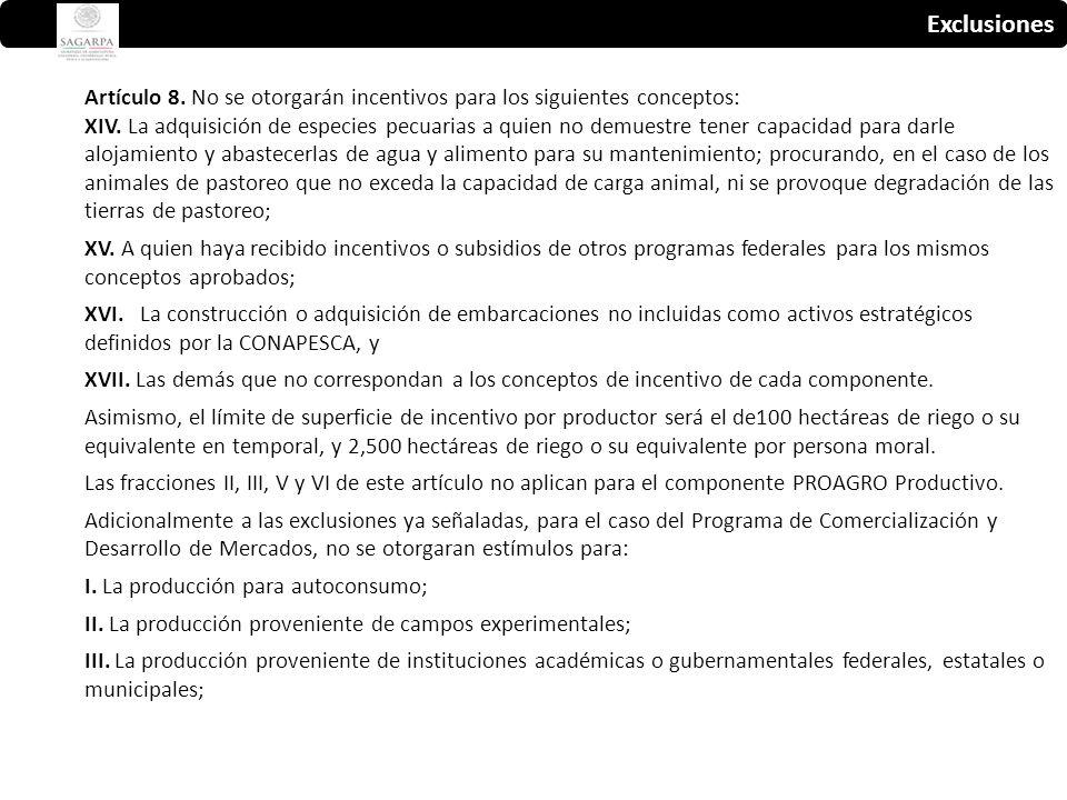 Exclusiones Artículo 8. No se otorgarán incentivos para los siguientes conceptos: XIV.