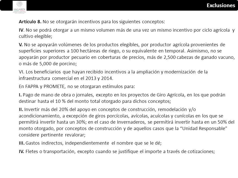 Exclusiones Artículo 8. No se otorgarán incentivos para los siguientes conceptos: IV.