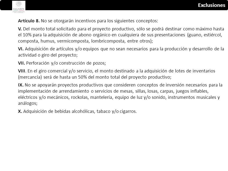 Exclusiones Artículo 8. No se otorgarán incentivos para los siguientes conceptos: V.